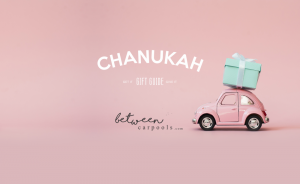 Our Best Ever Chanukah Gift Guide – Part One
