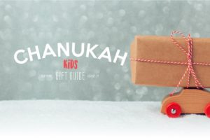 Our Best Ever Chanukah Gift Guide – Baby, Kids, and Teen Edition