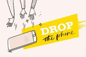 drop the phone