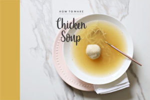 Basics: How We Make Our Chicken Soup